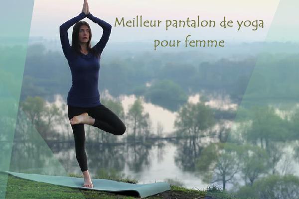 meilleur pantalon de yoga pour femme