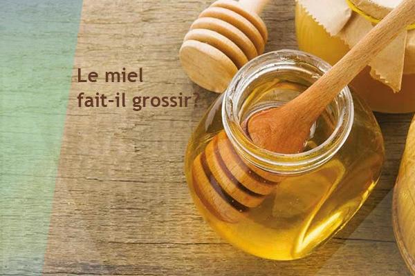 le miel fait il grossir et gagner du poids