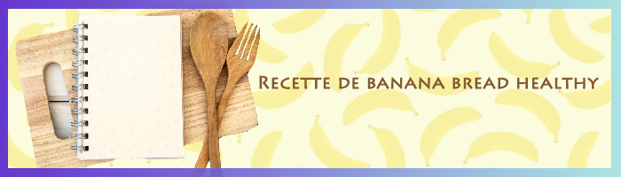 banana bread recette healthy